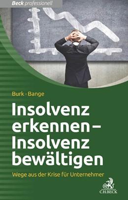 Abbildung von Burk / Bange | Insolvenz erkennen - Insolvenz bewältigen | 2014 | Wege aus der Krise für Unterne...