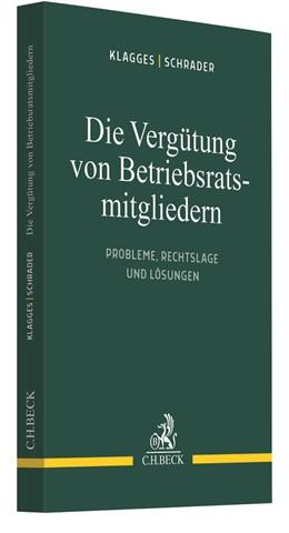 Abbildung von Klagges / Schrader | Die Vergütung von Betriebsratsmitgliedern | 1. Auflage | 2021 | beck-shop.de