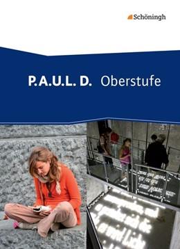 Abbildung von P.A.U.L. (Paul) D. Schülerband. Oberstufe   1. Auflage   2014   beck-shop.de