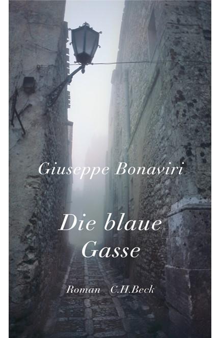 Cover: Giuseppe Bonaviri, Die blaue Gasse