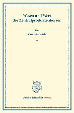 Abbildung von Wiedenfeld | Wesen und Wert der Zentralproduktenbörsen | 2014 | Akademische Antrittsrede gehal...