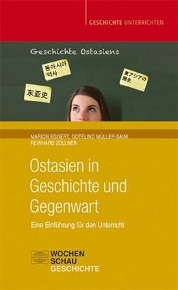 Abbildung von Eggert / Müller-Saini | Ostasien in Geschichte und Gegenwart | 1. Auflage | 2014 | beck-shop.de