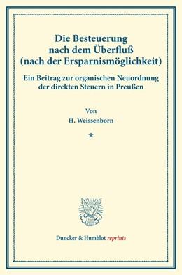 Abbildung von Weissenborn | Die Besteuerung nach dem Überfluß (nach der Ersparnismöglichkeit) | 2014 | Ein Beitrag zur organischen Ne...