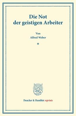 Abbildung von Weber | Die Not der geistigen Arbeiter | 1. Auflage | 2014 | beck-shop.de