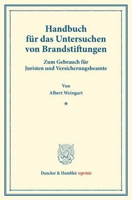Abbildung von Weingart | Handbuch für das Untersuchen von Brandstiftungen. | 1. Auflage | 2014 | beck-shop.de