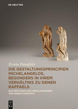 Abbildung von Panofsky | Die Gestaltungsprincipien Michelangelos, besonders in ihrem Verhältnis zu denen Raffaels | 1. Auflage | 2014 | beck-shop.de