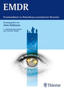 Abbildung von Hofmann | EMDR | 5., vollständig überarbeitete und erweiterte Auflage | 2014 | Praxishandbuch zur Behandlung ...