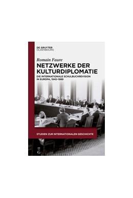 Abbildung von Faure   Netzwerke der Kulturdiplomatie   2015   Die internationale Schulbuchre...   36