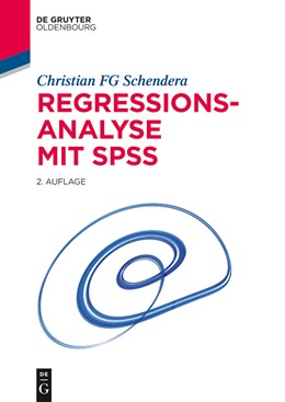 Abbildung von Schendera | Regressionsanalyse mit SPSS | 2nd corrected and updated edition | 2014