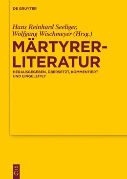 Abbildung von Wischmeyer / Seeliger | Märtyrerliteratur | 2015 | Herausgegeben, übersetzt, komm... | 172