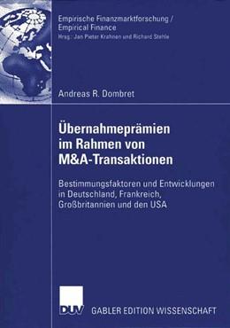 Abbildung von Dombret | Übernahmeprämien im Rahmen von M&A-Transaktionen | 2006 | Bestimmungsfaktoren und Entwic...
