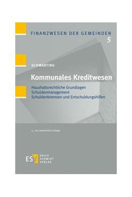 Abbildung von Schwarting | Kommunales Kreditwesen | 4., neu bearbeitete Auflage | 2014 | Haushaltsrechtliche Grundlagen...