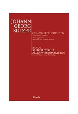 Abbildung von Adler / Sulzer / Décultot | Kurzer Begriff aller Wissenschaften | 2014 | Erste (1745) und zweite (1759)...