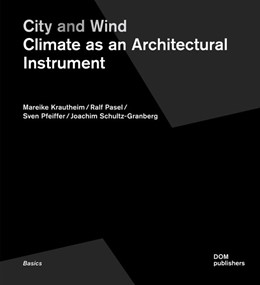 Abbildung von Krautheim / Pasel / Pfeiffer | City and Wind. Climate as Architectural Instrument | NED | 2014