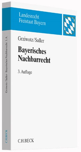 Abbildung von Grziwotz / Saller   Bayerisches Nachbarrecht   3. Auflage   2015   beck-shop.de