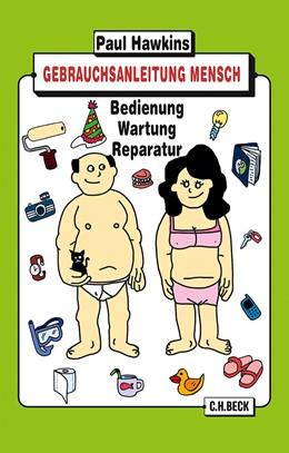 Abbildung von Hawkins, Paul   Gebrauchsanleitung Mensch   1. Auflage   2014   6147   beck-shop.de