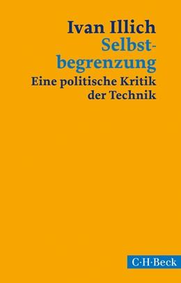 Abbildung von Illich, Ivan   Selbstbegrenzung   3. Auflage   2014   1167   beck-shop.de