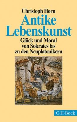 Abbildung von Horn, Christoph | Antike Lebenskunst | 3. Auflage | 2014 | 1271 | beck-shop.de