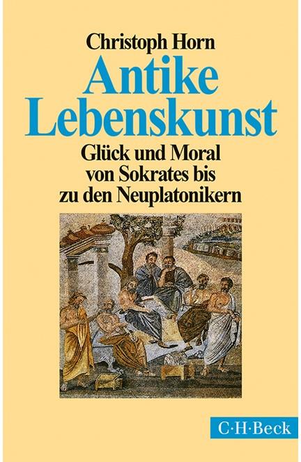Cover: Christoph Horn, Antike Lebenskunst