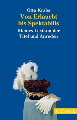 Abbildung von Krabs, Otto | Von Erlaucht bis Spektabilis | 4. Auflage | 2014 | 1486 | beck-shop.de