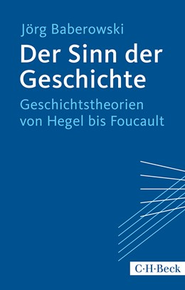 Abbildung von Baberowski, Jörg | Der Sinn der Geschichte | 3. Auflage | 2014 | 1623 | beck-shop.de