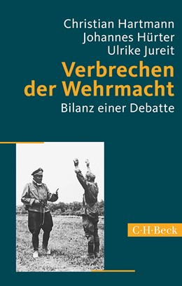 Abbildung von Hartmann, Christian / Hürter, Johannes / Jureit, Ulrike | Verbrechen der Wehrmacht | 2. Auflage | 2015 | Bilanz einer Debatte | 1632