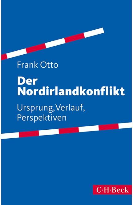 Cover: Frank Otto, Der Nordirlandkonflikt
