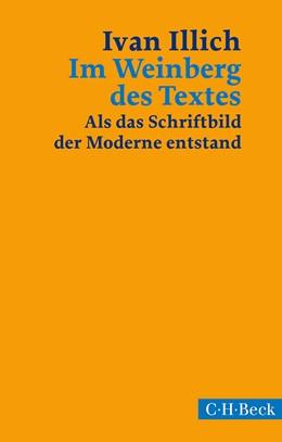 Abbildung von Illich, Ivan | Im Weinberg des Textes | 2. Auflage | 2014 | 1920 | beck-shop.de
