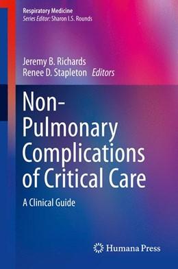 Abbildung von Richards / Stapleton | Non-Pulmonary Complications of Critical Care | 2014 | A Clinical Guide