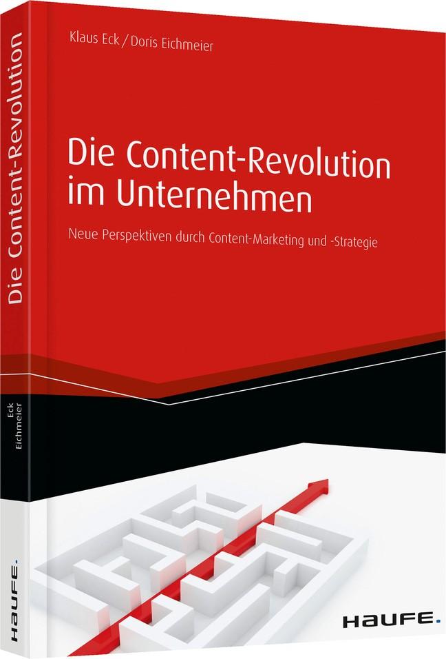 Die Content-Revolution im Unternehmen | Eck / Eichmeier, 2014 | Buch (Cover)