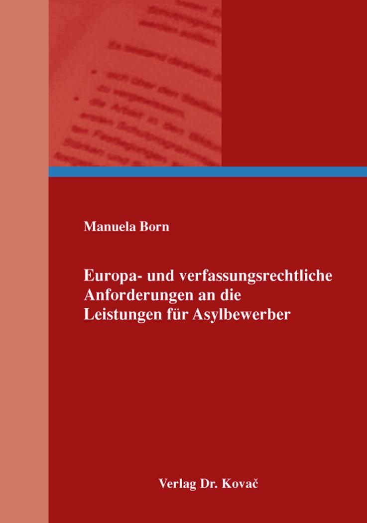 Europa- und verfassungsrechtliche Anforderungen an die Leistungen für Asylbewerber | Born, 2014 | Buch (Cover)