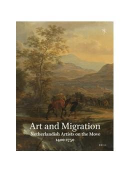 Abbildung von Scholten / Woodall / Meijers | Netherlands Yearbook for History of Art / Nederlands Kunsthistorisch Jaarboek 63 (2013) | 2014 | Art and Migration. Netherlandi... | 63