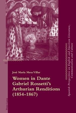 Abbildung von Mesa Villar | Women in Dante Gabriel Rossetti's Arthurian Renditions (1854–1867) | 2014 | 12