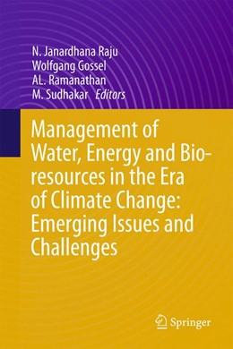 Abbildung von Raju / Gossel   Management of Water, Energy and Bio-resources in the Era of Climate Change: Emerging Issues and Challenges   1. Auflage   2014   beck-shop.de