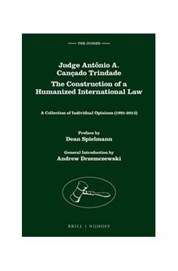 Abbildung von Cançado Trindade   Judge Antônio A. Cançado Trindade. The Construction of a Humanized International Law   2014   A Collection of Individual Opi...   6