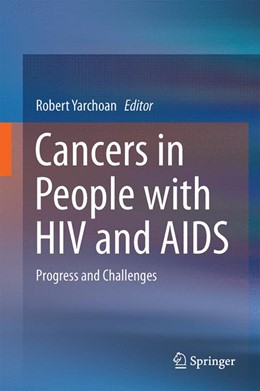 Abbildung von Yarchoan | Cancers in People with HIV and AIDS | 2014 | Progress and Challenges