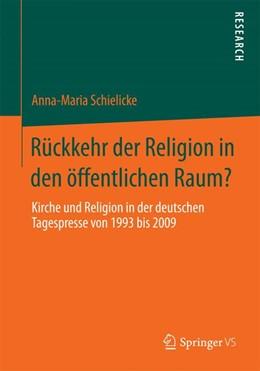 Abbildung von Schielicke | Rückkehr der Religion in den öffentlichen Raum? | 2014 | Kirche und Religion in der deu...