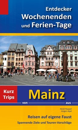 Abbildung von Rüppel / Apel | Entdecker Wochenenden und Ferien-Tage | 1. Auflage | 2014 | beck-shop.de