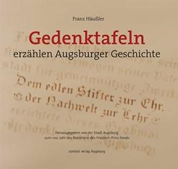 Abbildung von Häußler | Gedenktafeln erzählen Augsburger Geschichte | 1. Auflage | 2014 | beck-shop.de