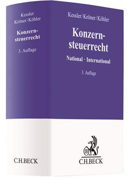 Abbildung von Kessler / Kröner / Köhler | Konzernsteuerrecht | 3., vollständig überarbeitete Auflage | 2018 | National - International