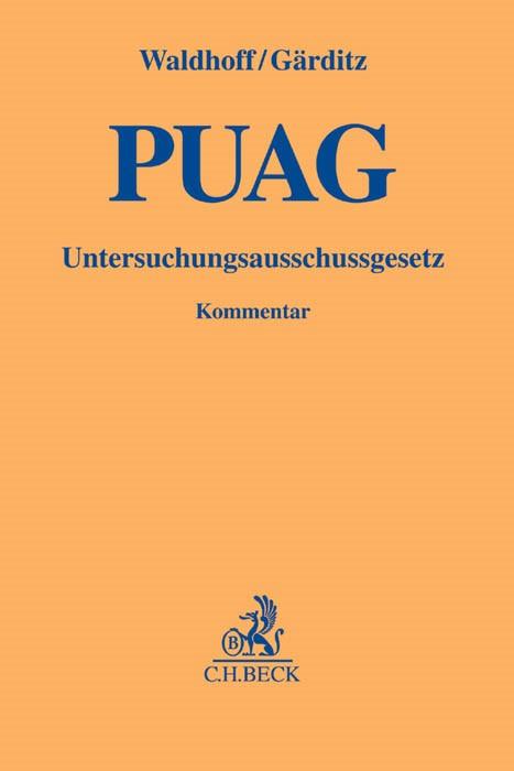 Gesetz zur Regelung des Rechts der Untersuchungsausschüsse des Deutschen Bundestages: PUAG | Waldhoff / Gärditz | Buch (Cover)