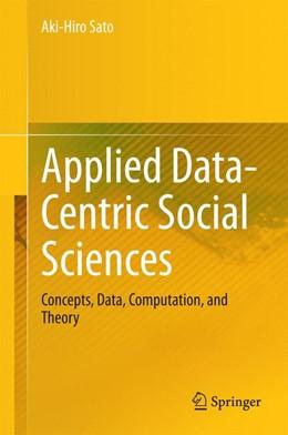 Abbildung von Sato | Applied Data-Centric Social Sciences | 2014 | Concepts, Data, Computation, a...