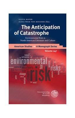 Abbildung von Mayer / Weik von Mossner | The Anticipation of Catastrophe | 2014 | Environmental Risk in North Am... | 247