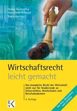 Abbildung von Melchior | Wirtschaftsrecht - leicht gemacht | 4. Auflage. 2014 | 2014 | Das komplette Recht der Wirtsc...