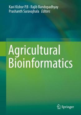 Abbildung von P.B. / Bandopadhyay | Agricultural Bioinformatics | 1. Auflage | 2014 | beck-shop.de