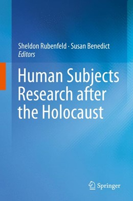 Abbildung von Rubenfeld / Benedict | Human Subjects Research after the Holocaust | 1. Auflage | 2014 | beck-shop.de