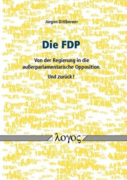 Abbildung von Dittberner   Die FDP - von der Regierung in die außerparlamentarische Opposition. Und zurück?   2014