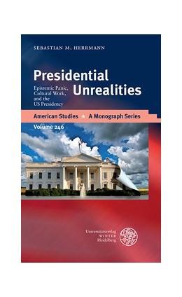 Abbildung von Herrmann | Presidential Unrealities | 2014 | Epistemic Panic, Cultural Work... | 246