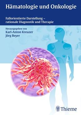 Abbildung von Kreuzer / Beyer (Hrsg.) | Hämatologie und Onkologie | 2016 | Fallorientierte Darstellung - ...
