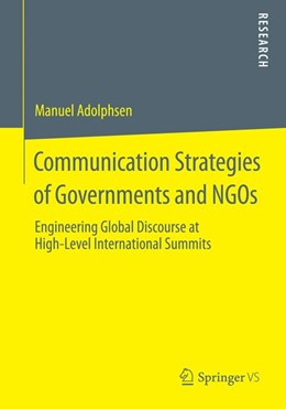 Abbildung von Adolphsen | Communication Strategies of Governments and NGOs | 2014 | Engineering Global Discourse a...